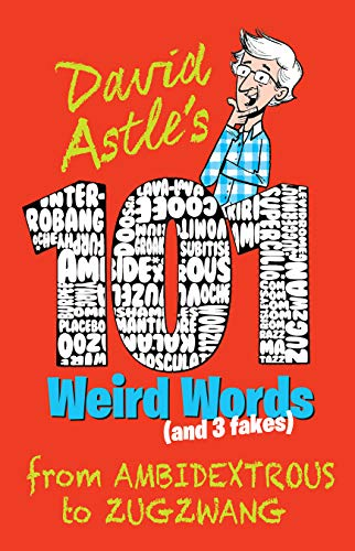 101 Weird Words (and Three Fakes): From Ambidextrous to Zugzwang (English Edition)