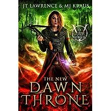The New Dawn Throne: An Urban Fantasy Action Adventure: (Blood Magic: Book 6)