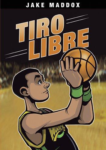 Jake Maddox: Tiro Libre (Jake Maddox en Español) por Jake Maddox
