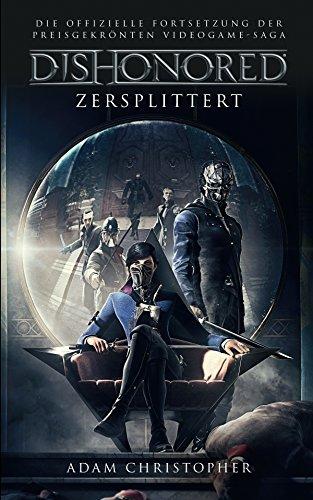 Dishonored: Zersplittert: Roman zum Videogame