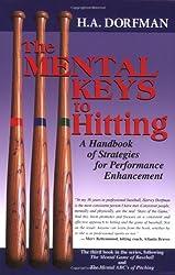 The Mental Keys to Hitting: A Handbook of Strategies for Performance Enhancement