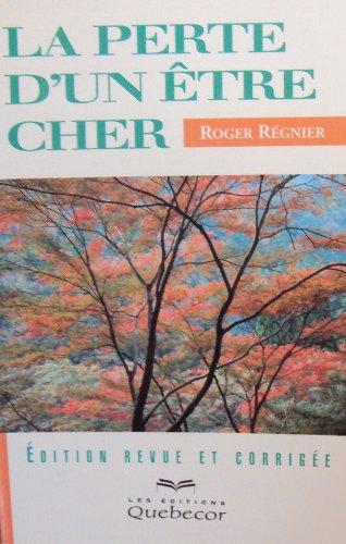La perte d'un être cher par Roger Régnier