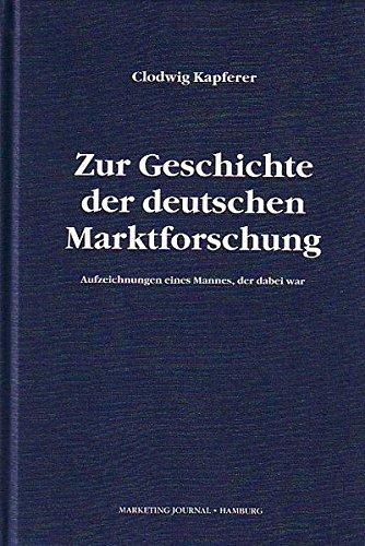 Zur Geschichte der deutschen Marktforschung: Aufzeichnungen eines Mannes, der dabei war (Livre en allemand)