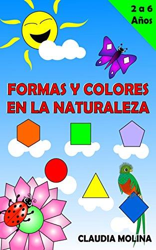 FORMAS Y COLORES EN LA NATURALEZA por CLAUDIA MOLINA