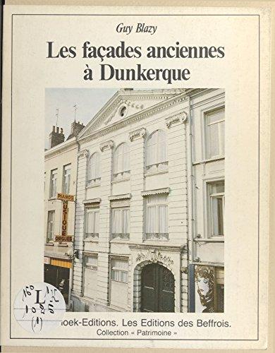 Téléchargez gratuitement it books en pdf Les Façades anciennes à Dunkerque en français PDF ePub iBook