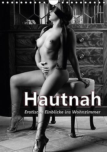 Preisvergleich Produktbild Hautnah - Erotische Einblicke ins Wohnzimmer (Wandkalender 2017 DIN A4 hoch): Schwarzweiß Akt-/Bodypartkalender (Monatskalender, 14 Seiten ) (CALVENDO Kunst)