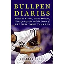 Bullpen Diaries: Mariano Rivera, Bronx Dreams, Pinstripe Legends, and the Future of the New York Yankees [ BULLPEN DIARIES: MARIANO RIVERA, BRONX DREAMS, PINSTRIPE LEGENDS, AND THE FUTURE OF THE NEW YORK YANKEES ] by Rosen, Charley (Author) Apr-26-2011 [ Hardcover ]