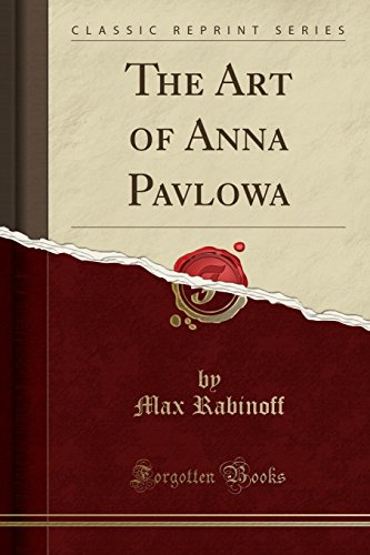 The Art of Anna Pavlowa (Classic Reprint) por Max Rabinoff