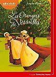 Les Orangers de Versailles: LIVRE AUDIO 1CD MP3...