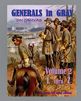 Generals In Gray - On Canvas L-Z (Generals L - Z Book 2) by [Hill, D.]