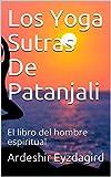 Los Yoga Sutras De Patanjali: El libro del hombre espiritual: Yoga Sutra  of Patanjali