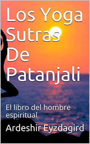 Los Yoga Sutras De Patanjali: El libro del hombre espiritual ...