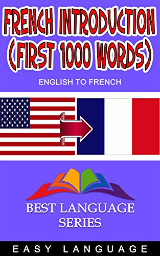 Couverture du livre French Introduction (First 1000 Words): Your first 1000 words of Learning French. (ENGLISH TO FRENCH)