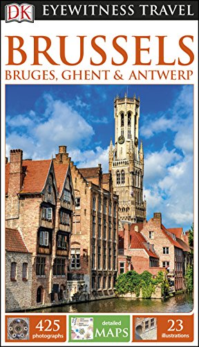 DK Eyewitness Travel Guide Brussels, Bruges, Ghent and Antwerp (English Edition)