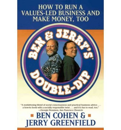 -ben-jerrys-double-dip-how-to-run-a-values-led-business-and-make-money-too-by-cohen-ben-author-may-0