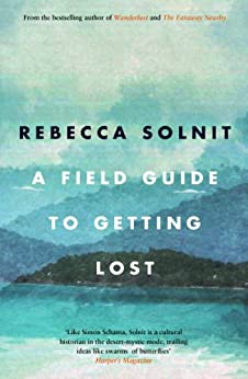 A Field Guide To Getting Lost par [Solnit, Rebecca]
