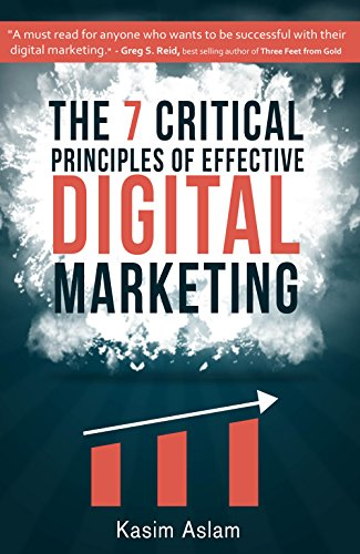 The 7 Critical Principles of Effective Digital Marketing (English Edition)