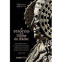 El retorno de la Dama de Elche: Segunda Guerra Mundial: las negociaciones entre Francia y España para el intercambio de importantes tesoros artísticos (Alianza Ensayo)