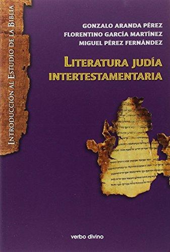 LITERATURA JUDIA INTERTESTAMENTARIA NUEVA EDICION (Introducción al estudio de la Biblia) por GONZALO ARANDA PÉREZ