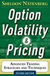 WHAT EVERY OPTION TRADER NEEDS TO KNOW. THE ONE BOOK EVERY TRADER SHOULD OWN.   The bestselling Option Volatility & Pricing has made Sheldon Natenberg a widely recognized authority in the option industry. At firms around the world, the text is...