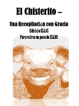 El Chisterito - Una Recopilacion con Gracia Edicion Ellas de [Morales, Ruben]
