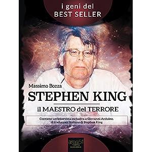 Stephen King. Il maestro del terrore: La vita, le