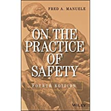 On the Practice of Safety by Fred A. Manuele (2013-05-28)
