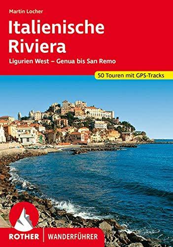 Italienische Riviera: Ligurien West - Genua bis San Remo. 50 Touren. Mit GPS-Tracks (Rother Wanderführer)