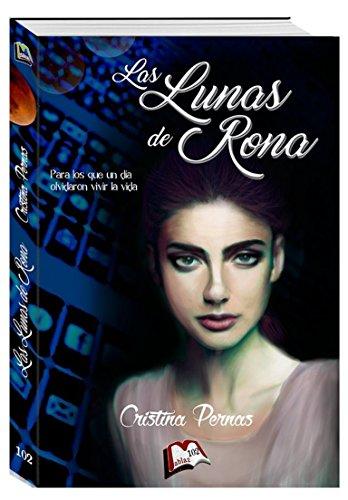 Las lunas de Rona. 1. Para los que un día olvidaron vivir la vida (Libros Mablaz nº 102) por Cristina Pernas