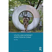 Youth and Internet Addiction in China (Routledge Culture, Society, Business in East Asia Series) by Trent Bax (2013-08-06)