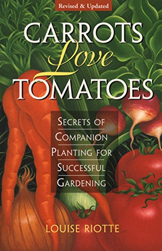 carrots-love-tomatoes-secrets-of-companion-planting-for-successful-gardening-english-edition