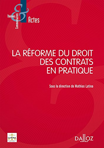 La réforme du droit des contrats en pratique - Nouveauté par Mathias Latina