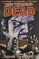 The Walking Dead Volume 8: Made To Suffer: Made to Suffer v. 8 (Walking Dead (6 Stories)) by Robert Kirkman (10-Jul-2008) Paperback