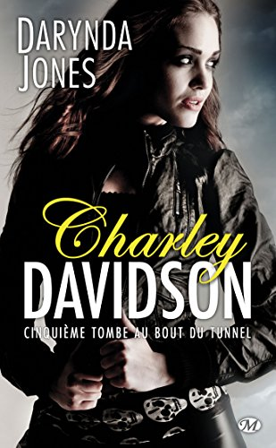 Cinquième tombe au bout du tunnel: Charley Davidson, T5 (French Edition)
