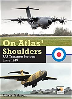 On Atlas' Shoulders: RAF Transport Aircraft Projects Since 1945 (1902109511) | Amazon Products