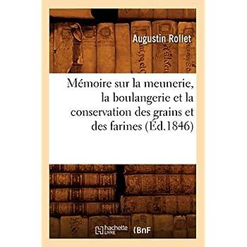 Mémoire sur la meunerie, la boulangerie et la conservation des grains et des farines (Éd.1846)