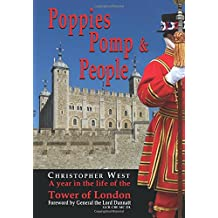 Poppies, Pomp and People: A Year in the Life of the Tower of London