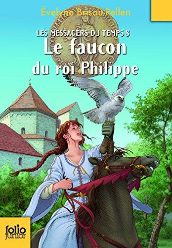 Les Messagers du temps, VIII:Le faucon du roi Philippe