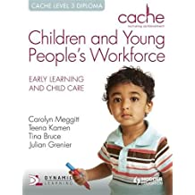CACHE Level 3 Children and Young People's Workforce Diploma: Early Learning and Child Care