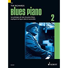 Blues Piano: Les principes de base du piano blues, expliqués de façon claire et accessible. Band 2. Klavier. Lehrbuch. (Schott Pop-Styles)