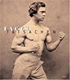 Facts - Tatsachen: Fotografien des 19. und 20. Jahrhunderts: Photography from the 19th and 20th Century - The Agfa Collection in the Museum Ludwig, Cologne