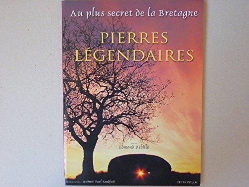 Pierres légendaires : Au plus secret de la Bretagne, Rocs naturels, Mégalithes culturels