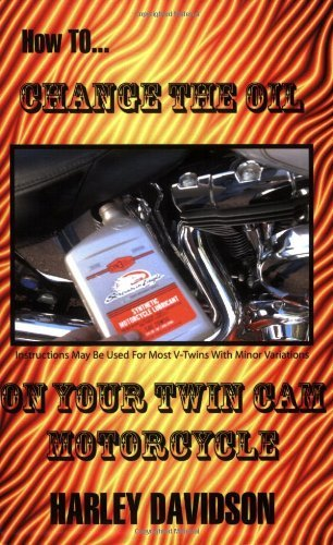 how-to-change-the-oil-in-your-twin-cam-harley-davidson-motorcycle-by-james-russell-2006-04-14