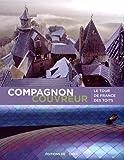 Compagnon couvreur : Le tour de France des toits