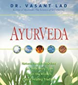 Ayurveda: Natural Health Practices for Your Body Type from the World's Oldest Healing Tradition by Vasant Lad (2006-05-02)