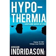 Hypothermia (Reykjavik Murder Mysteries Book 6) (English Edition)