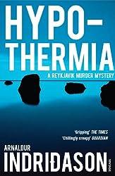 Hypothermia (Reykjavik Murder Mysteries Book 6)