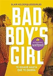 Bad Boy´s Girl 1. Te odiaré hasta que te quiera