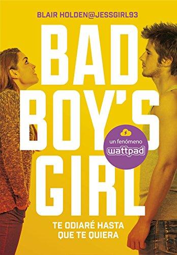 Te odiaré hasta que te quiera (Bad Boy's Girl 1) (Ellas de Montena)
