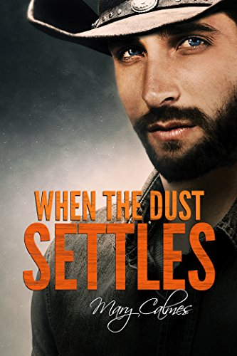 When the Dust Settles (Timing Book 3) por Mary Calmes